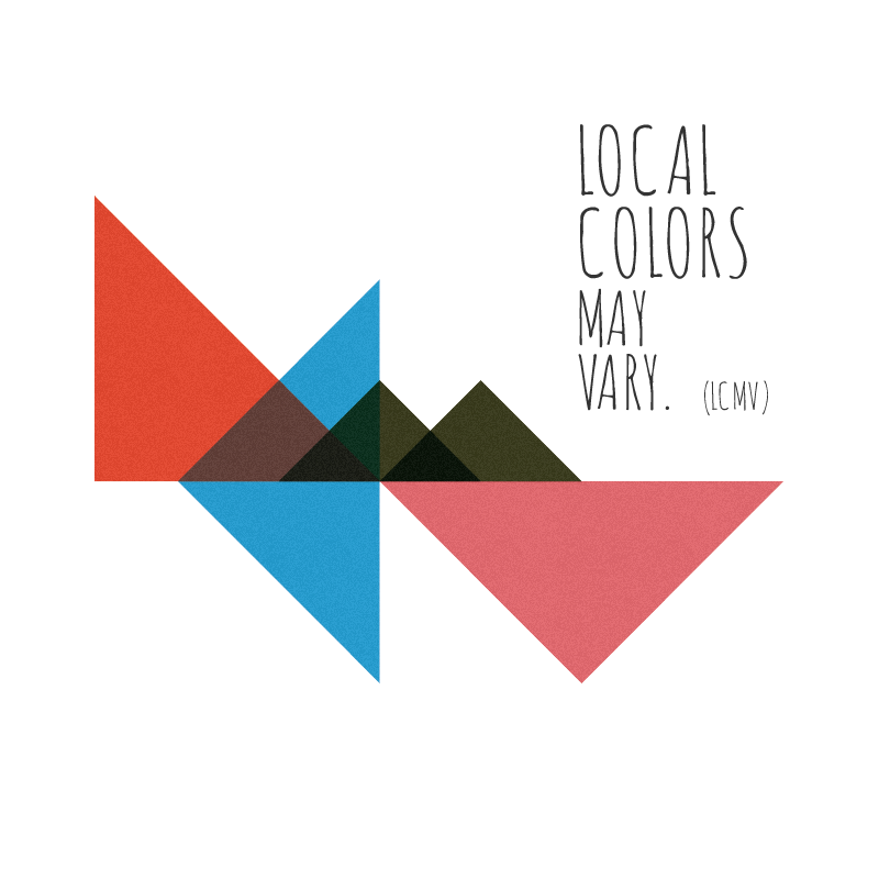 Local Colors May Vary {LCMV}
